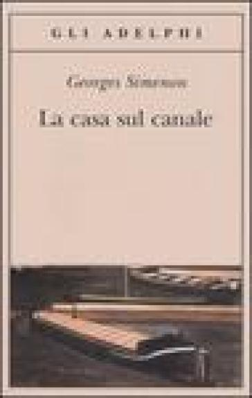 Casa sul canale (La) - Georges Simenon   Kritjur.org