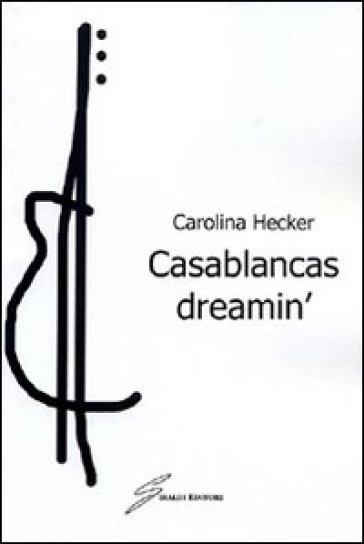 Casablancas dreamin - Carolina Hecker  