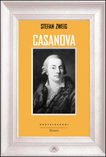 Casanova - Stefan Zweig |