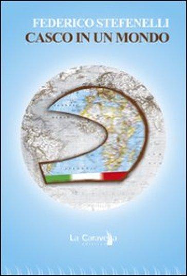 Casco in un mondo - Federico Stefenelli | Jonathanterrington.com