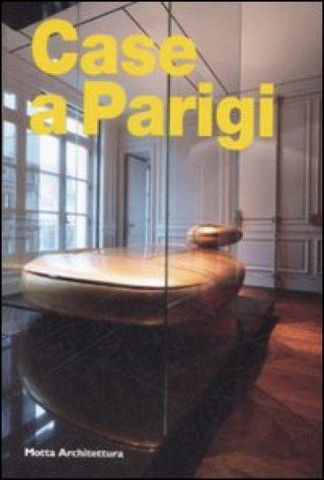 Case a parigi libro mondadori store for Interni case parigine