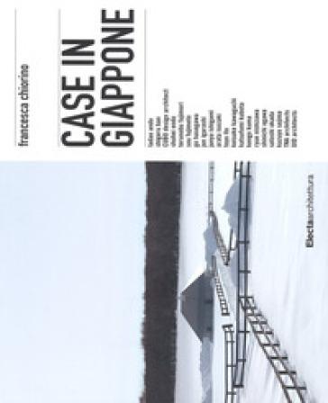 Case in Giappone. Ediz. a colori - Francesca Chiorino | Jonathanterrington.com