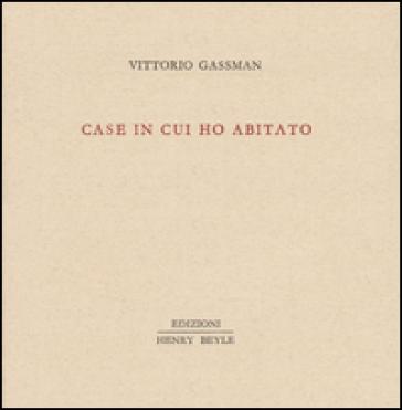Case in cui ho abitato - Vittorio Gassman  