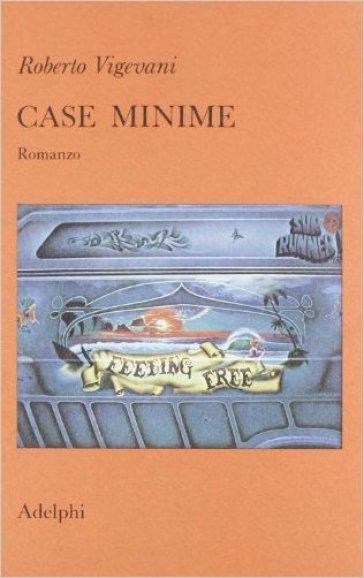 Case minime. Romanzo - Roberto Vigevani   Kritjur.org