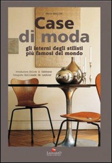 Case di moda gli interni degli stilisti pi famosi al for Designer interni famosi