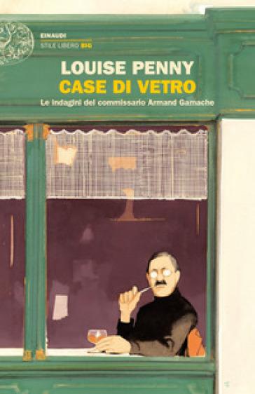 Case di vetro. Le indagini del commissario Armand Gamache - Louise Penny | Thecosgala.com