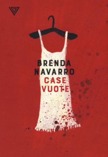 Case vuote - Brenda Navarro | Jonathanterrington.com