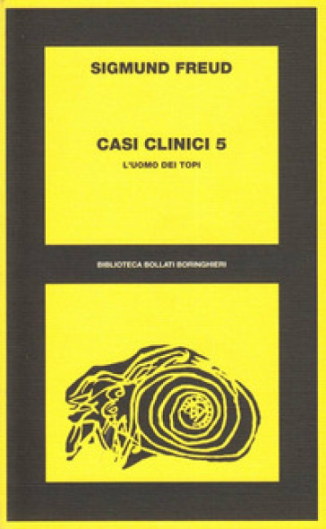 Casi clinici. 5: L'Uomo dei topi - Sigmund Freud  