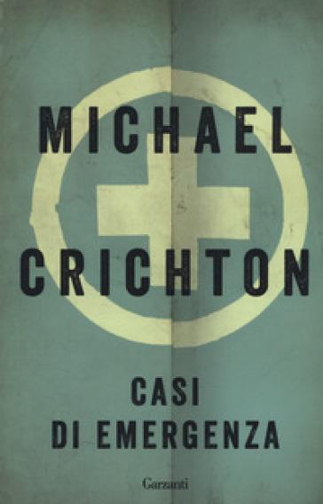 Casi di emergenza - Michael Crichton pdf epub