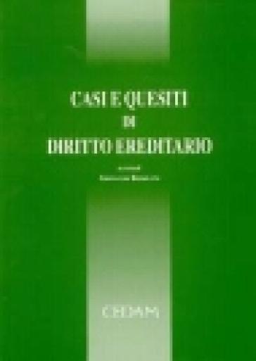 Casi e quesiti di diritto ereditario - Giovanni Bonolini |