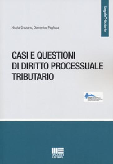 Casi e questioni di diritto processuale tributario - Nicola Graziano | Thecosgala.com