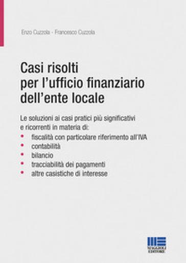 Casi risolti per l'ufficio finanziario dell'ente locale - Enzo Cuzzola |