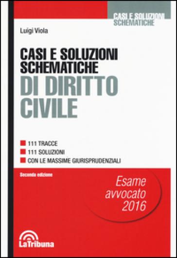 Casi e soluzioni schematiche di diritto civile - Luigi Viola |