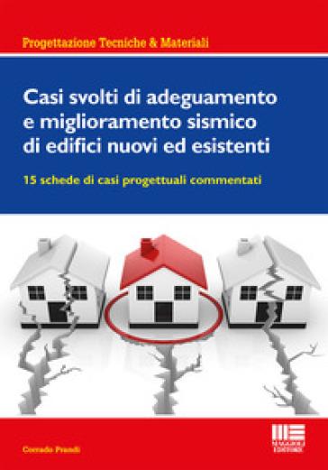 Casi svolti di adeguamento e miglioramento sismico di edifici nuovi ed esistenti - Corrado Prandi pdf epub