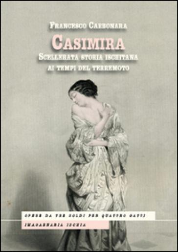 Casimira. Scellerata storia ischitana ai tempi del terremoto
