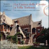 La Casina delle Civette a Villa Torlonia. Da residenza principesca a museo della vetrata - Alberta Campitelli