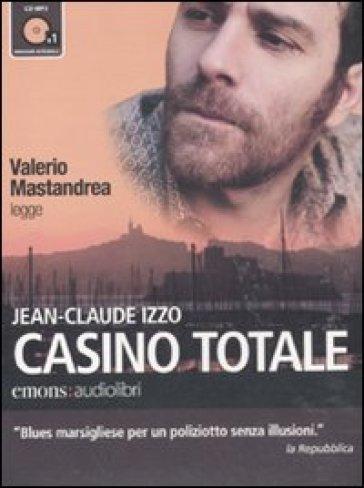 Casino totale letto da Valerio Mastandrea. Audiolibro. CD Audio formato MP3 - Jean-Claude Izzo |