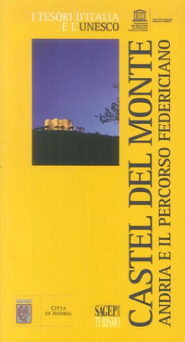 Castel del Monte. Andria e il percorso federiciano