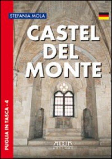 Castel del Monte. Ediz. tedesca - Stefania Mola |