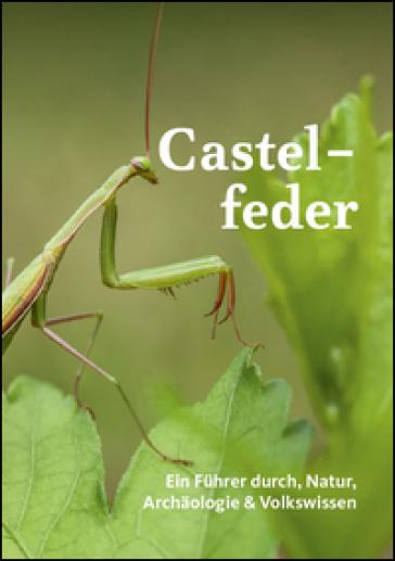 Castelfeder. Ein fuhrer durch natur und landschaft