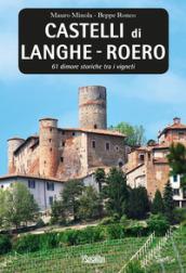 Castelli di Langhe. Roero. 61 dimore storiche tra i vigneti - Mauro Minola, Beppe Ronco