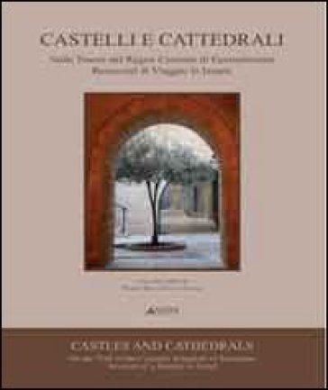 Castelli e cattedrali. Sulle tracce del regno crociato di Gerusalemme. Resoconti di viaggio in Israele. Ediz. italiana e inglese - Marco Bini |