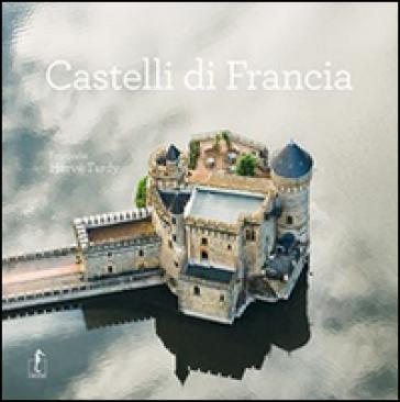 Castelli di Francia - Hervé Tardy | Rochesterscifianimecon.com