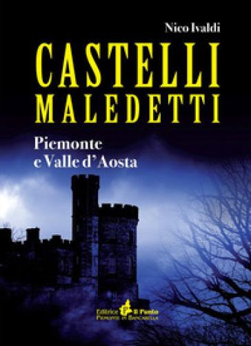 Castelli maledetti. Piemonte e Valle d'Aosta - Nico Ivaldi  