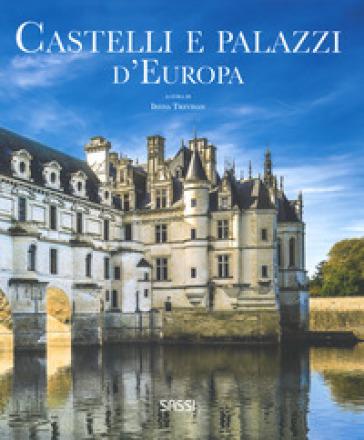 Castelli e palazzi d'Europa. Ediz. illustrata - Irena Trevisan pdf epub