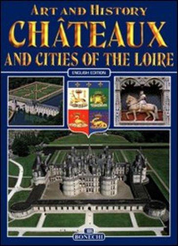 Castelli e ville della Loira. Ediz. inglese