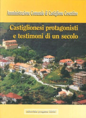 Castiglionesi protagonisti e testimoni di un secolo - Amministrazione comunale di Ca |