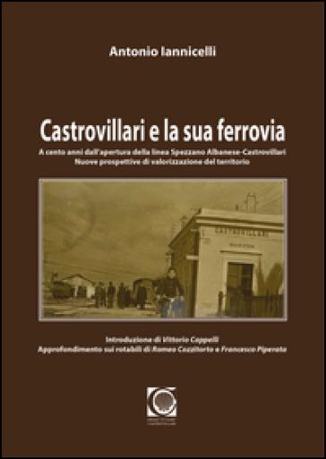 Castrovillari e la sua ferrovia - Antonio Iannicelli  