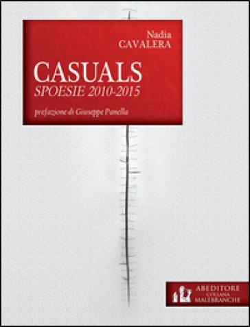 Casuals. Spoesie 2010-2015 - Nadia Cavalera |