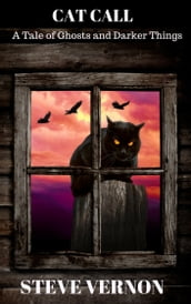 Cat Call: A Tale of Ghosts and Darker Things