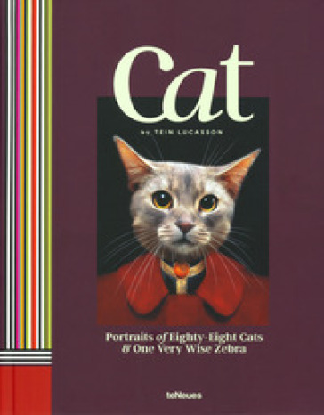 Cat. Portraits of eighty-eight cats & one very wise zebra. Ediz. illustrata - Tein Lucasson |