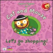 Cat and mouse. Let s go shopping! Con CD Audio