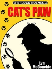 Cat s Paw: A Holmes and Watson / Miss Emily and Mandalay Novella