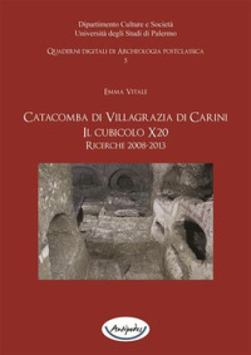 Catacomba di Villagrazia di Carini. Il cubicolo X20. Ricerche 2008-2013. Con DVD - Emma Vitale |