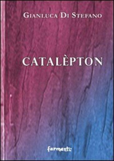 Catalèpton - Gianluca Di Stefano |