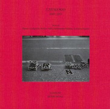 Catalogo (2009-2019). Ediz. illustrata - Matteo Codignola  