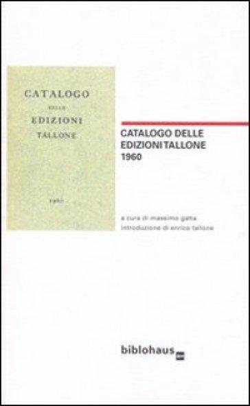 Catalogo delle edizioni Tallone 1960 - M. Gatta |