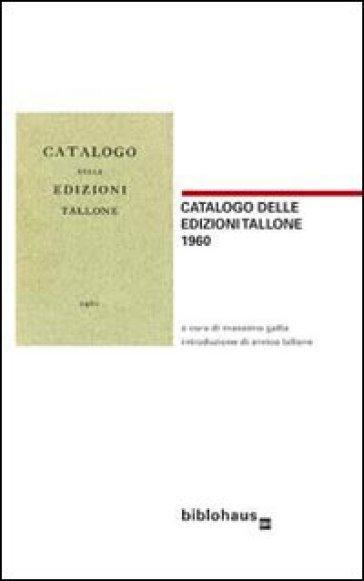 Catalogo delle edizioni Tallone 1969 - M. Gatta |