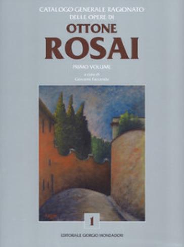 Catalogo generale ragionato delle opere di Ottone Rosai. 1. - Giovanni Faccenda | Jonathanterrington.com
