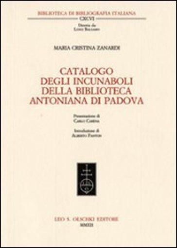 Catalogo degli incunaboli della Biblioteca Antoniana di Padova - M. Cristina Zanardi  