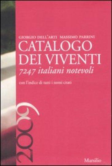 Catalogo dei viventi 2009. 7247 italiani notevoli - Giorgio Dell'Arti | Rochesterscifianimecon.com