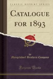 Catalogue for 1893 (Classic Reprint)