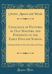 Catalogue of Pictures by Old Masters, and Portraits of the Early English School