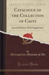 Catalogue of the Collection of Casts