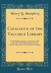 Catalogue of the Valuable Library