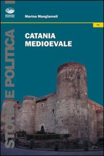 Catania medioevale - Marina Mangiameli |